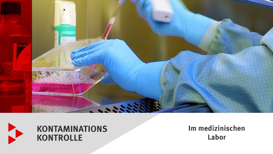 Kontaminationskontrolle im medizinischen Labor